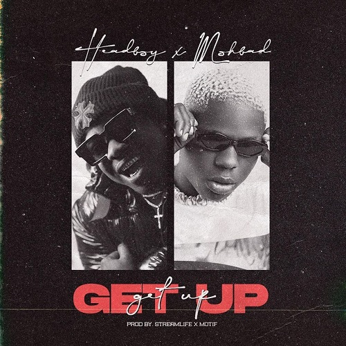 Headboy - Get Up Ft Mohbad Free Mp3 Download