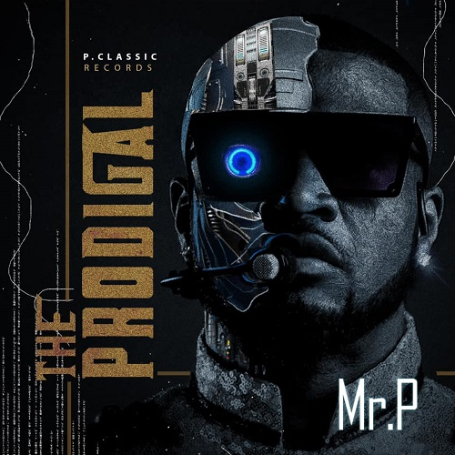 [Album] Mr P - The Prodigal Free Mp3 + Zip Download