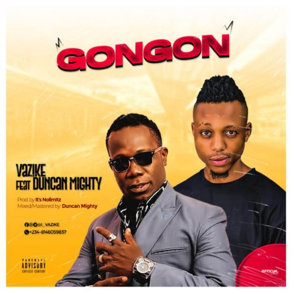 Vazike – Gongon Ft Duncan Mighty Free Mp3 Download