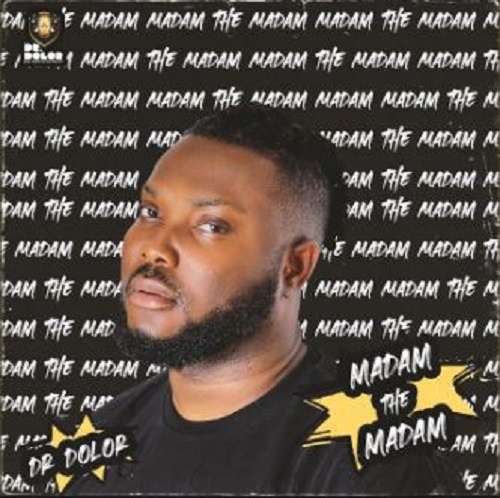 Dr Dolor - Madam The Madam Video Mp4 + Mp3 Download