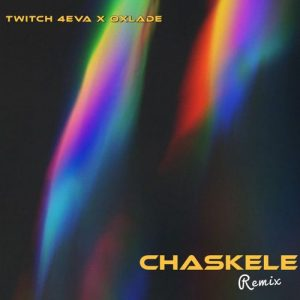 Twitch 4Eva – Chaskele (Remix) ft Oxlade Free Mp3 Download