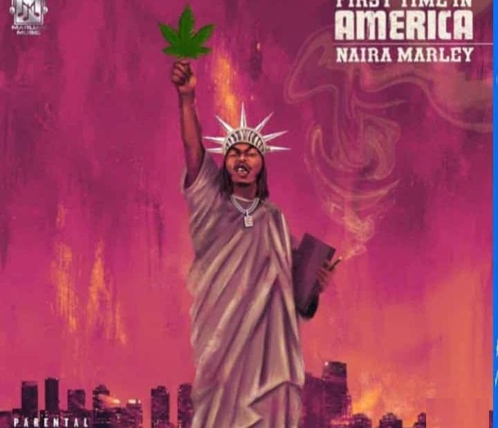 Naira Marley – First Time In America Free Mp3 Download